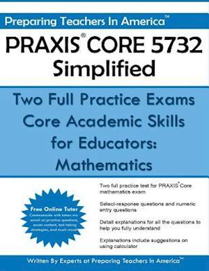 Praxis Core 5732 Simplified af Preparing Teachers in America