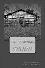 Tweakerville