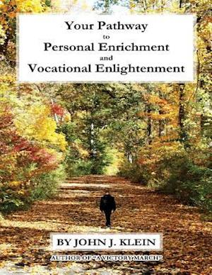 Bog, paperback Your Pathway to Personal Enrichment and Vocational Enlightenment af John Klein