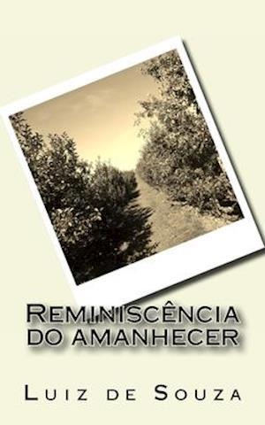 Bog, paperback Reminiscencia Do Amanhecer af Luiz De Souza