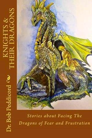 Knights & Their Dragons af Dr Bob Peddicord