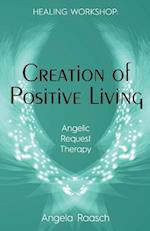 Creation of Positive Living