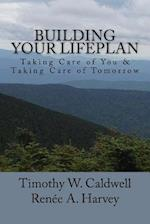 Building Your Lifeplan?