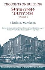 Thoughts on Building Strong Towns, Volume II