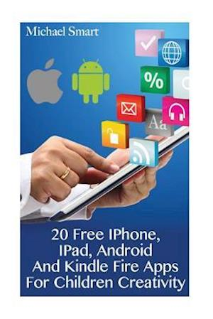 20 Free iPhone, iPad, Android and Kindle Fire Apps for Children Creativity af Michael Smart