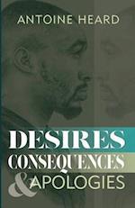 Desires, Consequences, & Apologies