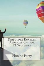 Directory Enabled Applications for It Students af Phoebe Parry