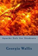 Apache Solr for Students af Georgia Wallis