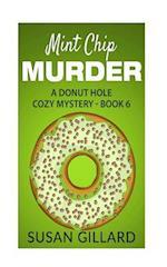 Mint Chip Murder af Susan Gillard