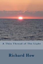 A Thin Thread of the Light