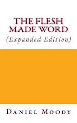 The Flesh Made Word (Expanded Edition)