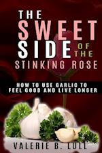 The Sweet Side of the Stinking Rose