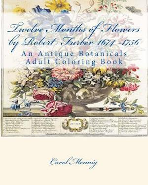 Twelve Months of Flowers by Robert Furber 1674 -1756 af Carol Mennig