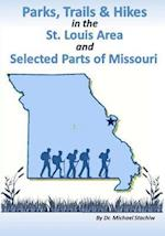 Parks, Trails, & Hikes in the St. Louis Area and Selected Parts of Missouri