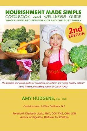 Bog, paperback Nourishment Made Simple Cookbook and Wellness Guide 2nd Edition af Amy Hudgens