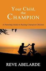Your Child, the Champion