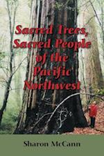 Sacred Trees, Sacred People of the Pacific Northwest