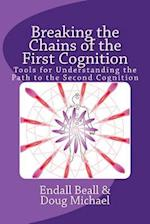 Breaking the Chains of the First Cognition
