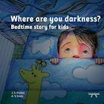 Where Are You Darkness? af J. S. Pinillos