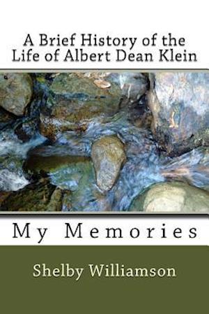 Bog, paperback A Brief History of the Life of Albert Dean Klein af MS Shelby P. Williamson