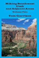 Hiking Southwest Utah and Adjacent Areas, Volume Two