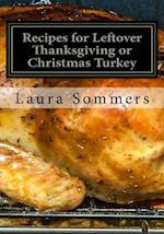 Recipes for Leftover Thanksgiving or Christmas Turkey