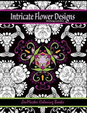 Intricate Flower Designs Black Background Edition af Zenmaster Coloring Books