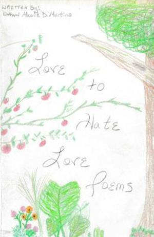 Love to Hate Love Poems af Dawn M. DiMartino