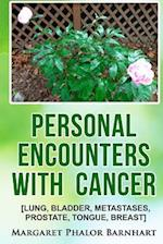 Personal Encounters with Cancer