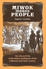 Miwok Means People af Eugene L. Conrotto