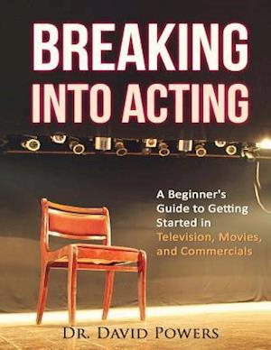 Breaking Into Acting af Dr David Powers