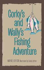 Corky's and Wally's Fishing Adventure