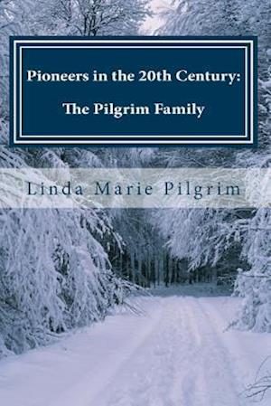 Pioneers in the 20th Century af Linda Marie Pilgrim