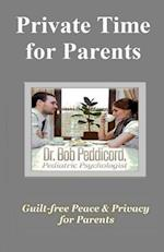 Private Time for Parents af Dr Bob Peddicord