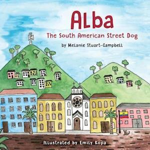 Bog, paperback Alba, the South American Street Dog af Melanie Stuart-Campbell