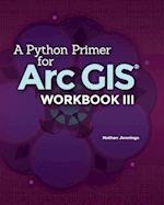 A Python Primer for Arcgis(r)