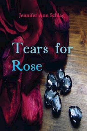 Bog, paperback Tears for Rose af Jennifer Ann Schlag