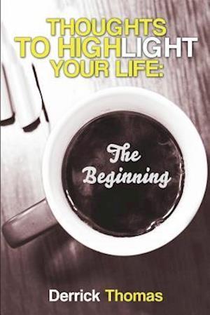 Bog, paperback Thoughts to Highlight Your Life af MR Derrick a. Thomas