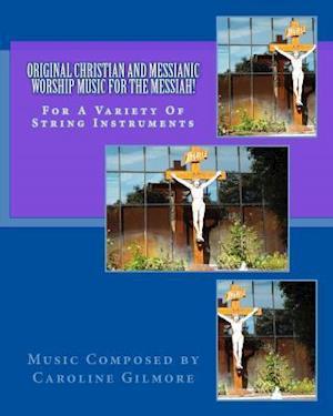 Original Christian and Messianic Worship Music for the Messiah af Caroline Gilmore