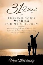 31 Days of Praying God's Wisdom for My Children
