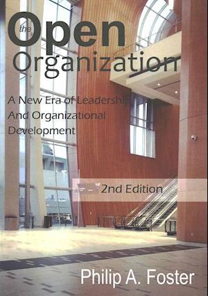 Bog, paperback The Open Organization af Philip A Foster