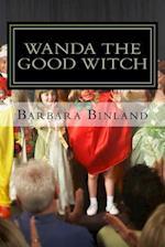 Wanda the Good Witch af MS Barbara Binland