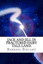 Jack and Jill in Fractured Fairy Tale Land. af MS Barbara Binland
