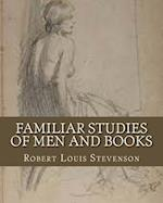 Familiar Studies of Men and Books af MR Robert Louis Stevenson