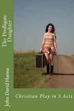 The Profligate Daughter af John David Hanna