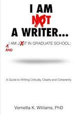 I'm Not a Writer...I'm Just in Graduate School