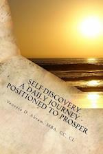 Self-Discovery. a Daily Journey - Positioned to Prosper