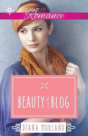 Beauty and the Blog af Diana Morland