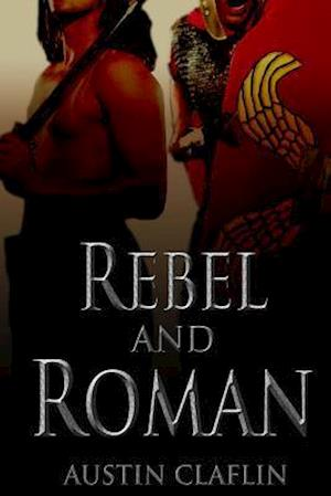 Bog, paperback Rebel and Roman af Austin Claflin