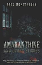 Amaranthine and Other Stories af Erik Hofstatter